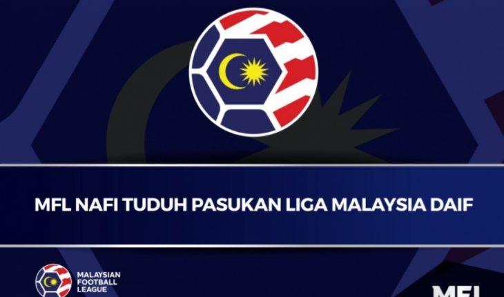 MFL Nafi Menggunakan Perkataan 'Daif' Kepada Pasukan Liga Malaysia