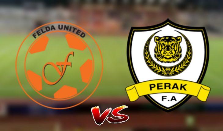 Live Streaming Felda United vs Perak 25.6.2019 Liga Super