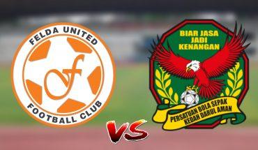 Live Streaming Felda United vs Kedah 21.7.2019 Liga Super
