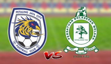 Live Streaming PJ City vs Melaka United 6.7.2019 Liga Super