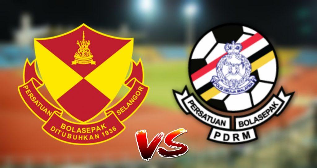 Live Streaming Selangor vs PDRM 18.8.2019 Piala Malaysia