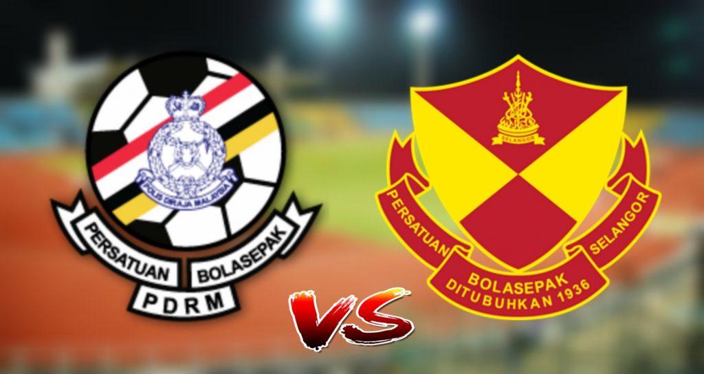 Live Streaming PDRM vs Selangor 21.8.2019 Piala Malaysia