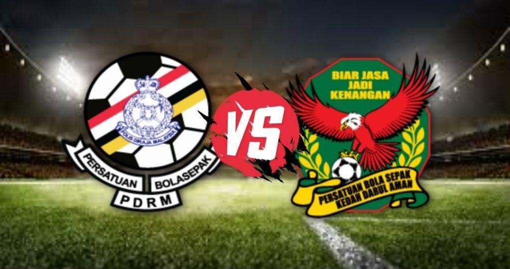 Live Streaming PDRM FA vs Kedah Liga Super 29 Ogos 2020