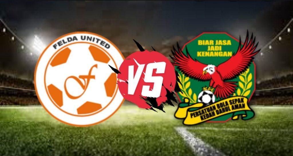 Live Streaming Felda United vs Kedah FA Liga Super 12 September 2020